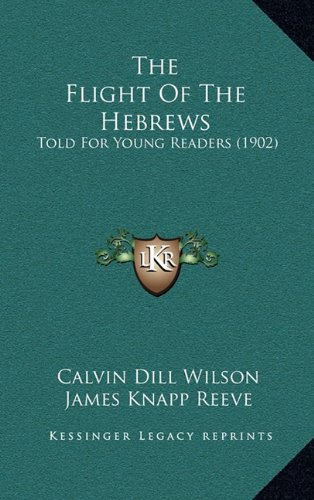 The Flight of the Hebrews: Told for Young Readers (1902)