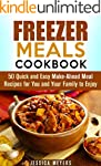 Freezer Meals Cookbook: 50 Quick and...