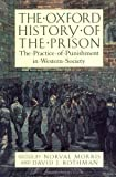The Oxford History of the Prison: The Practice of Punishment in Western Society
