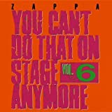 You Can't Do That On Stage Anymore, Vol. 6 [2 CD] by Frank Zappa