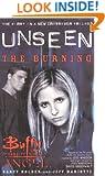 Unseen: The Burning (Buffy the Vampire Slayer Angel Unseen) (Bk. 1)