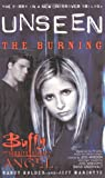 img - for Unseen: The Burning (Buffy the Vampire Slayer Angel Unseen) (Bk. 1) book / textbook / text book