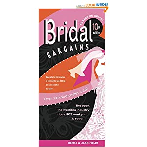 Bridal Bargains: Secrets to Throwing A Fantastic Wedding On A Realistic Budget [Paperback]