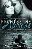 Promise Me Always: 1 (Always Series) Kari March