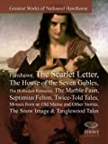 Greatest Works of Nathaniel Hawthorne: Fanshawe, The Scarlet Letter, The House of the Seven Gables, The Blithedale Romance, The Marble Faun, Septimius Felton, Twice-Told Tales    & Other Stories