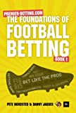 img - for The Foundations of Football Betting: A Premier Betting Guide book / textbook / text book