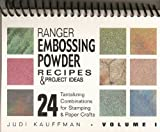 img - for Ranger's Embossing Powder Recipes & Project Ideas: 24 Tantalizing Combinations for Stamping & Paper Crafts by Judi Kauffman (2000-01-02) book / textbook / text book