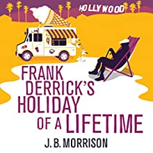 Frank Derrick's Holiday of a Lifetime (       UNABRIDGED) by J. B. Morrison Narrated by Stephen Thorne