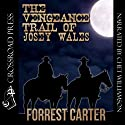 The Vengeance Trail of Josey Wales Audiobook by Forrest Carter Narrated by Chet Williamson
