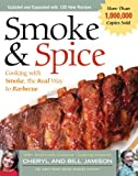 Smoke & Spice: Cooking with Smoke, the Real Way to Barbecue (Non) (1558322620) by Cheryl Alters  Jamison