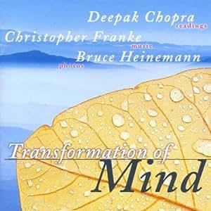 Deepak Chopra, Christopher Franke, B Heinemann, Bruce Heinemann