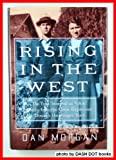 Rising In The West: The True Story Of An