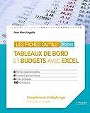 Tableaux de bord et budgets avec Excel - Focus: 61 fiches op�rationnelles - 61 conseils personnalis�s - 61 cas pratiques - 100 illustrations - CD inclus matrices Excel compl�tes