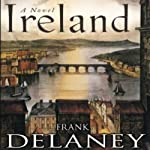 Ireland: A Novel | Frank Delaney
