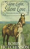 Book cover image for SILENT LIGHT, SILENT LOVE,  Western Prairie Brides Romance: WESTERN PRAIRIE BRIDES ROMANCE