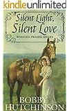 SILENT LIGHT, SILENT LOVE,  Western Prairie Brides Romance: WESTERN PRAIRIE BRIDES ROMANCE