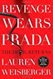 Revenge Wears Prada: The Devil Returns by Weisberger, Lauren (2013) Hardcover