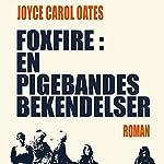 Foxfire: en pigebandes bekendelser | Joyce Carol Oates