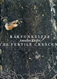Anselm Kiefer: Karfunkelee and the Fertile Crescent