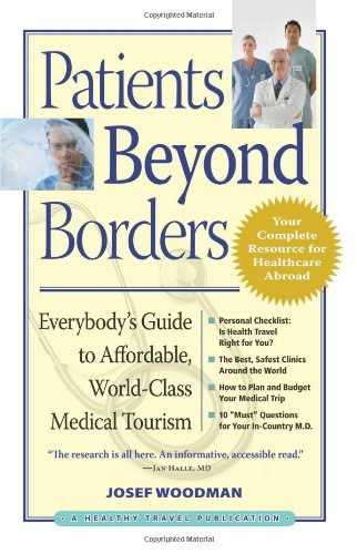Patients Beyond Borders: Everybody's Guide to Affordable, World-Class Medical Tourism