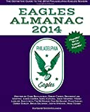 Eagles Almanac 2014: The Definitive Guide To The 2014 Philadelphia Eagles Season: Volume 3