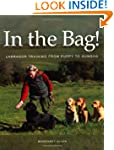 In the Bag!: Labrador Training from P...