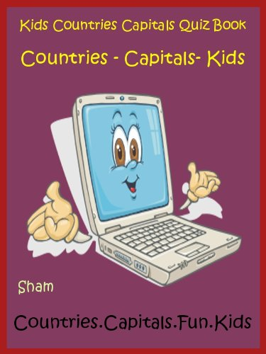 Sham - Kids Knowledge Book Countries And Capitals : Teach Kids About Countries And Capitals