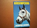 HORSEWATCHING (0224025953) by DESMOND MORRIS