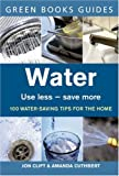 Water: Use Less, Save More (Green Books Guides)