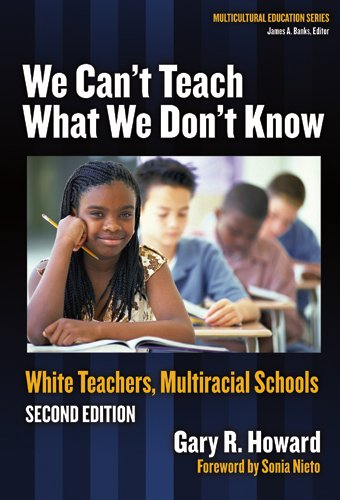 We Can't Teach What We Don't Know: White Teachers,...