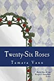 img - for Twenty-Six Roses (Keeper's Daughter Book 1) book / textbook / text book