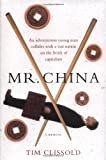 Mr. China: A Memoir (0060761393) by Tim Clissold