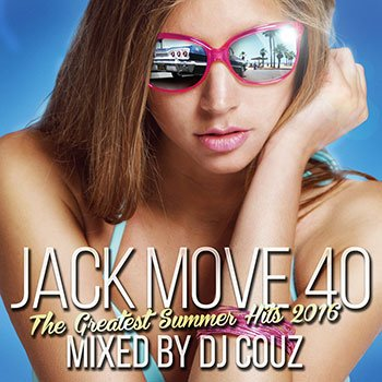 Jack Move 40 - The Greatest Summer Hits 2016 -