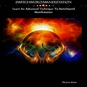 Switchword Manifestation: Learn an Advanced Technique to Switchword Manifestation Audiobook