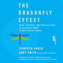 The Dragonfly Effect (       UNABRIDGED) by Jennifer Aaker, Andy Smith Narrated by Andy Smith