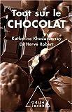 Tout sur le chocolat : Le guide de l'épicurien