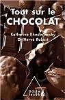 Tout sur le chocolat : Le guide de l'�picurien par Khodorowsky
