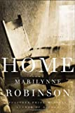 Home: A Novel (0374299102) by Marilynne Robinson