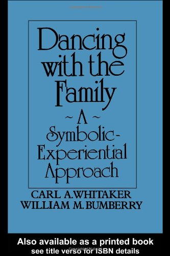 Dancing With The Family A Symbolic-Experiential Approach087630594X