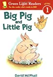 Big Pig and Little Pig (Green Light Readers Level 1) (015204857X) by David McPhail