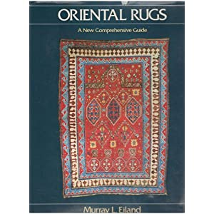 Oriental Rugs: A New Comprehensive Guide