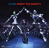 ALTIMA「Burst The Gravity」
