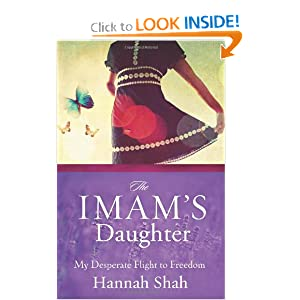 The Imam's Daughter: My Desperate Flight to Freedom Hannah Shah