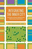 img - for Integrating the Inner City: The Promise and Perils of Mixed-Income Public Housing Transformation book / textbook / text book