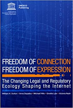 Freedom of Connection Freedom of Expression: The Changing ...