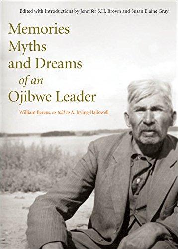 Memories, Myths, and Dreams of an Ojibwe Leader (Rupert's Land Record Society Series)