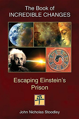 The Book of Incredible Changes: Escaping Einstein's Prison