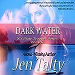 Dark Water   Jen Talty