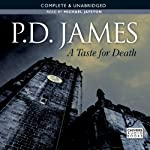 A Taste for Death (       UNABRIDGED) by P. D. James Narrated by Michael Jayston