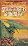 Strange Monsters of the Recent Past (0441160697) by Waldrop, Howard